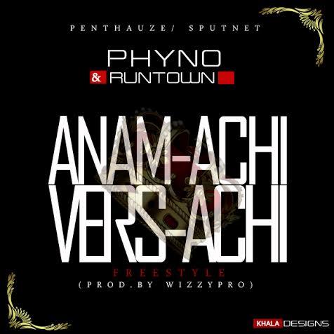 Phyno Runtown Anam-Achi Vers-Achi