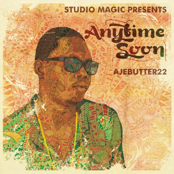 Ajebutter 22 & Studio Magic - Anytime Soon Album TrackList ...