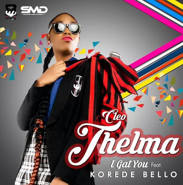 Cleo-Thelma ft. Korede Bello - I Gat You
