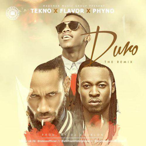 Tekno ft. Flavour x Phyno - Duro (Remix)