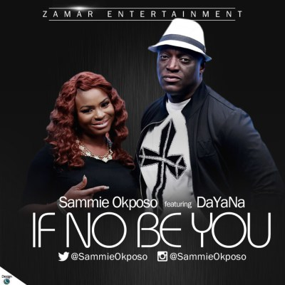 VIDEO: Sammie Okposo - If No Be You ft. DaYaNa