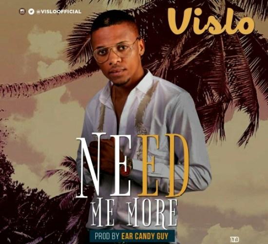 Vislo - Need Me More