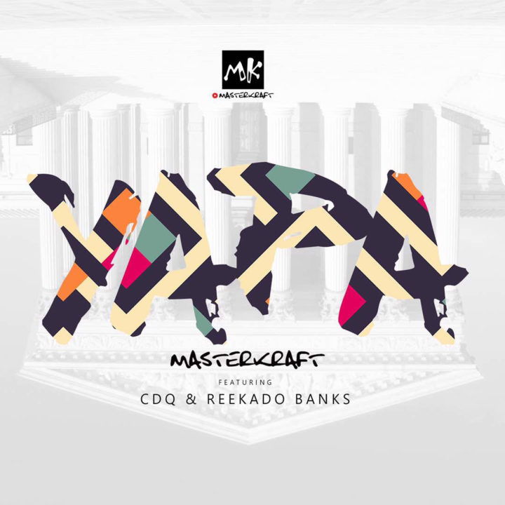 Masterkraft - YAPA Ft. CDQ & Reekado Banks