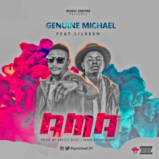 IMG 20170813 WA0010 Genuine Michael ft. Lil Kesh – AMA (prod. Kriz Beatz)