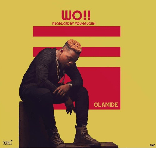 PREMIERE: Olamide - Wo ! (Prod. Young John)