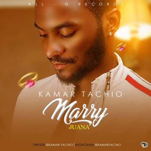 Kamar Tachio – Marry Juana