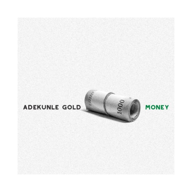 PREMIERE: Adekunle Gold - Money (prod. Pheelz)