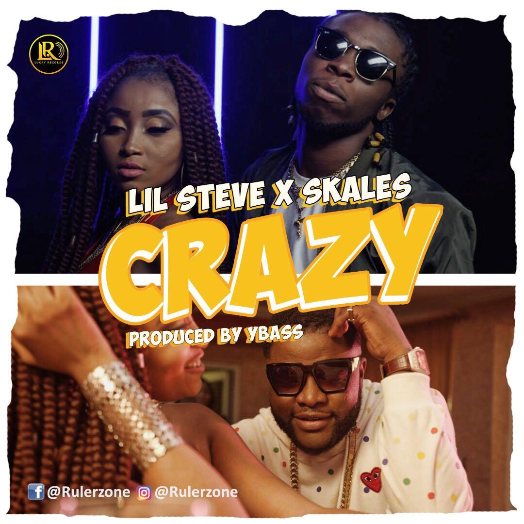 Lil Steve X Skales – Crazy