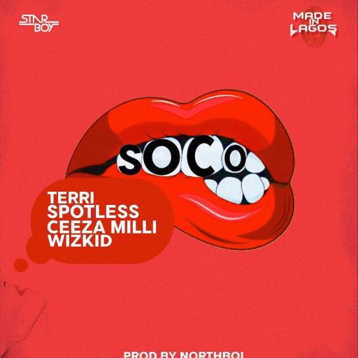 Star Boy - Soco ft. Wizkid X Terri X Spotless X Ceeza Milli (Prod. By Northboi)