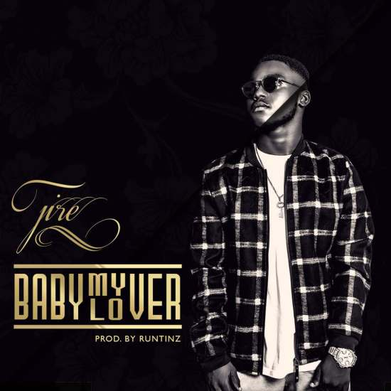 Jire – Baby My Lover (Prod. by Runtinz)