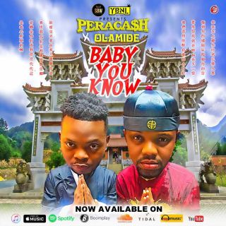 VIDEO+AUDIO: Peracash Ft. Olamide – Baby You Know
