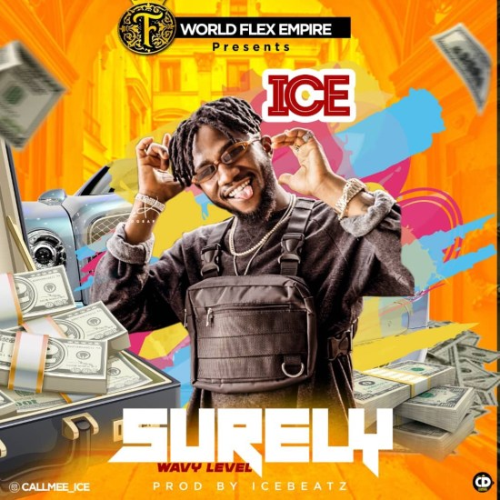 World Flexx Empire presents: Ice – Surely (Wavy Level)