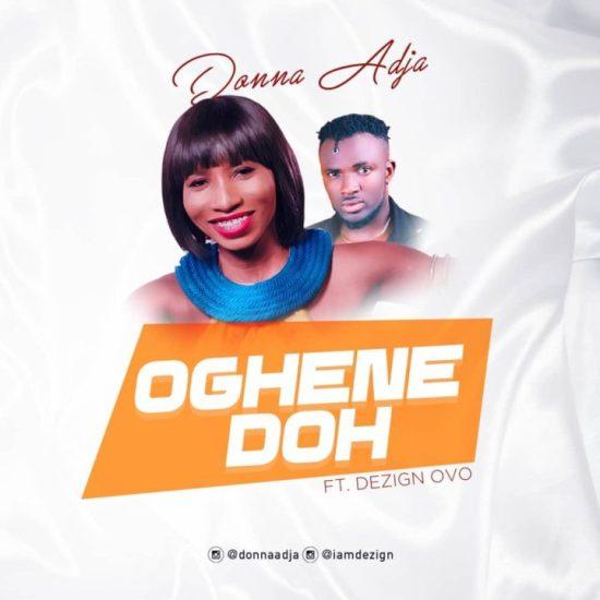 VIDEO: Donna Adja - Oghene Doh ft. Dezign Ovo