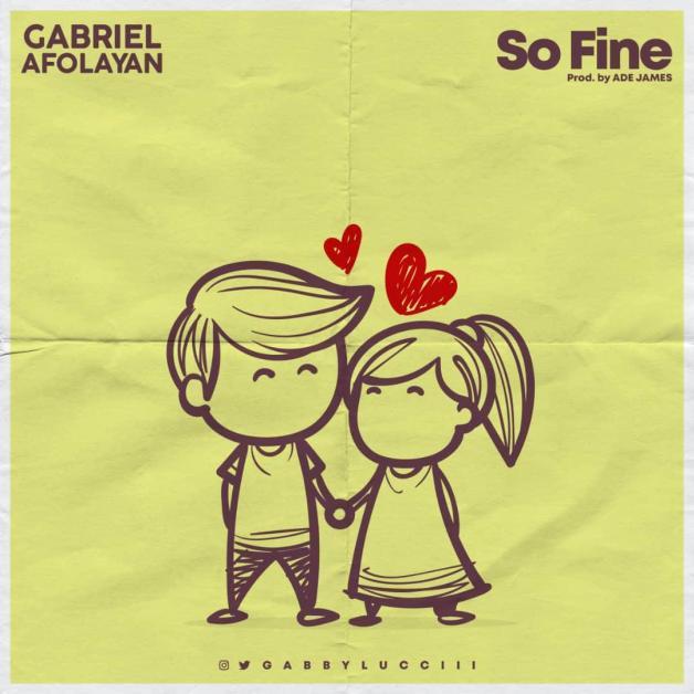 Gabriel Afolayan - So Fine