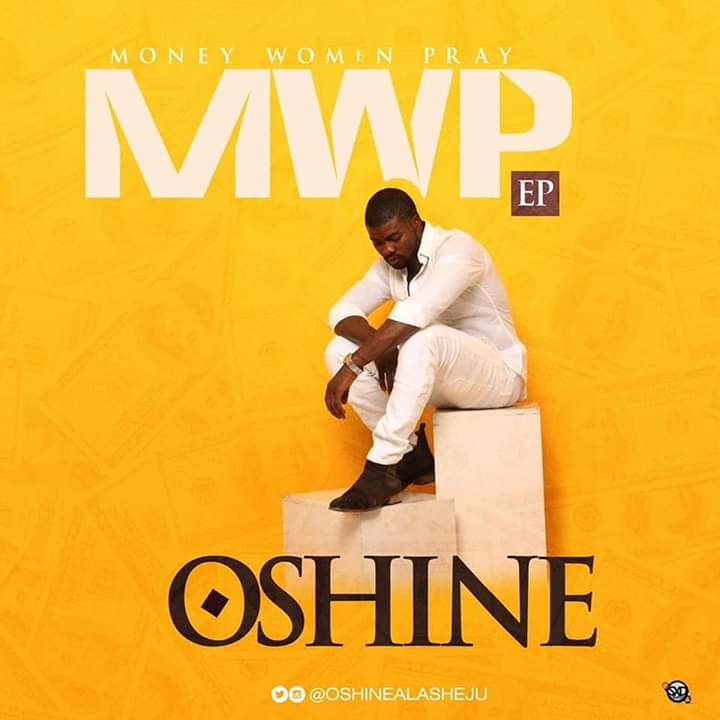 ALBUM: Oshine – Money, Woman, Pray (EP)