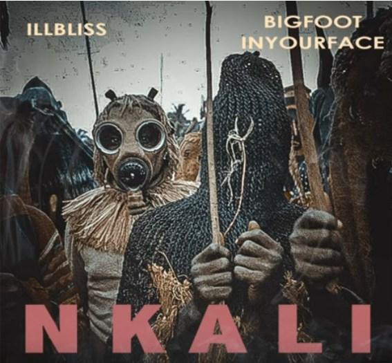 illBliss x Bigfootinyourface - Nkali