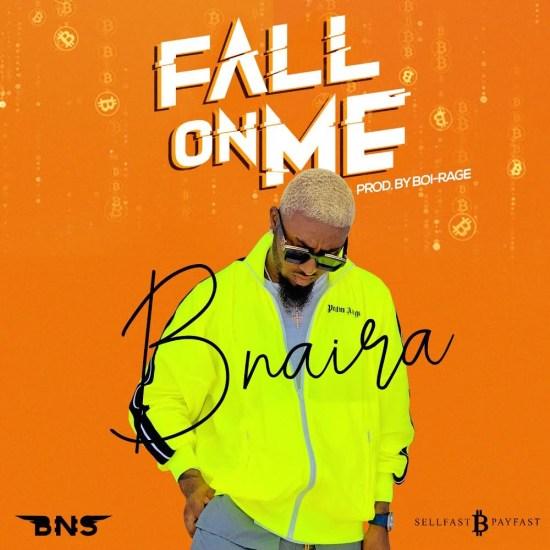 BNaira – Fall On Me