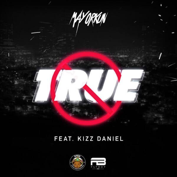 Mayorkun - True ft. Kizz Daniel