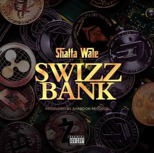 MUSIC: Shatta Wale – Swizz Bank (Prod. By Shabdon Records) Mp3
