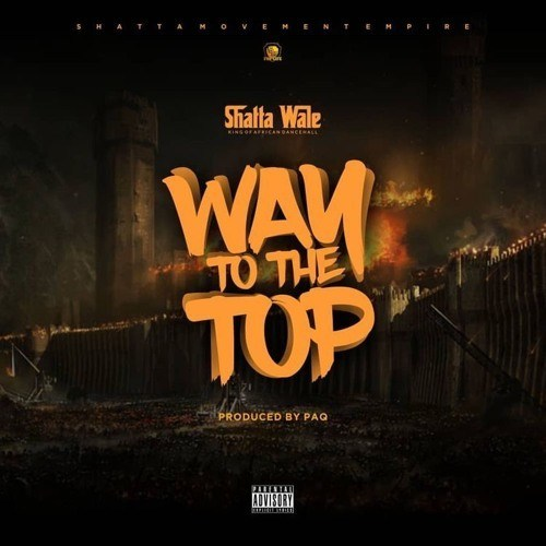 NEW SONG: Shatta Wale – Way To The Top (Mp3)