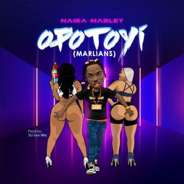 Naira Marley - Opotoyi (Marlians)