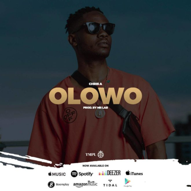 Chris A - Olowo (Prod. Mr Lab)