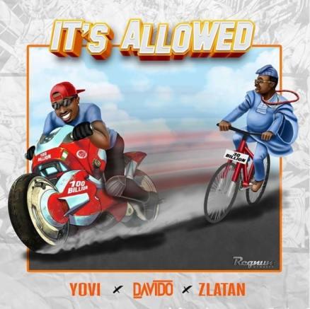 Yovi X Davido X Zlatan - It's Allowed