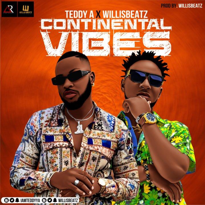 Teddy A x Willisbeatz – Continental Vibes