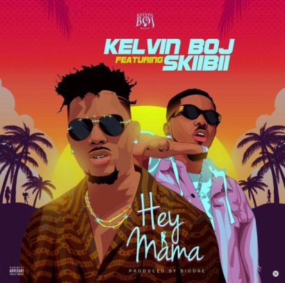 Kelvin Boj ft. Skiibii - Hey Mama