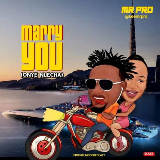 Mr PRO – MARRY YOU