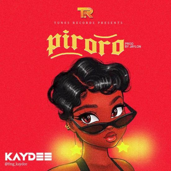 Kaydee – Piroro (Prod. Jaylon)