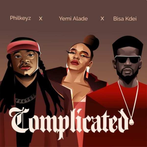 Philkeyz, Yemi Alade, Bisa Kdei - Complicated