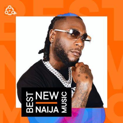 Best New Naija Music Week 33 ft Burna Boy, Wizkid and Others