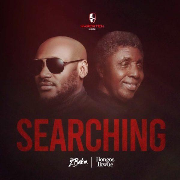 2Baba, Bongos Ikwue - Searching