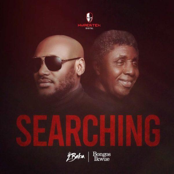 2Baba Searching Lyrics