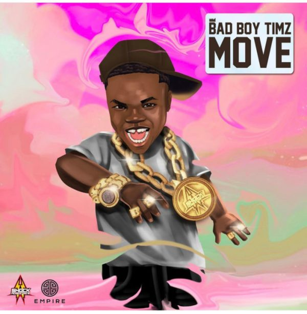 'Move' Lyrics by Bad Boy Timz   Official Lyrics