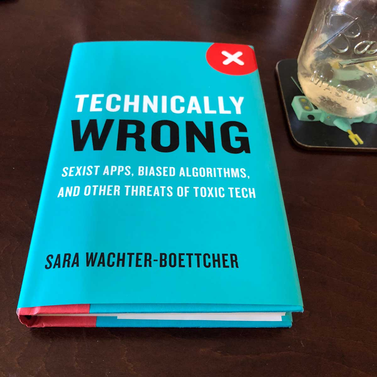 Image of the blue book cover for Technically Wrong by Sara Wachter-boettcher