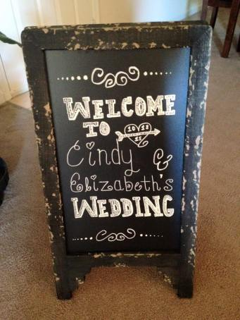 I love the chalkboard sign Cindy made for us to display at the wedding entrance.