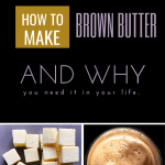 Image with text: How to Make Brown Butter and Why. Includes images showing butter cubes and cooked brown butter.