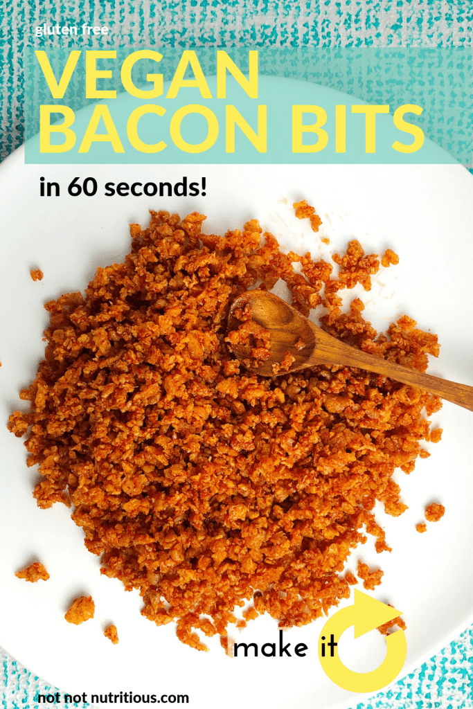 Pinterest graphic, titled Vegan Bacon Bits in 60 seconds! Shows top-down view of a white bowl containing vegan bacon bits, against an aqua blue background.