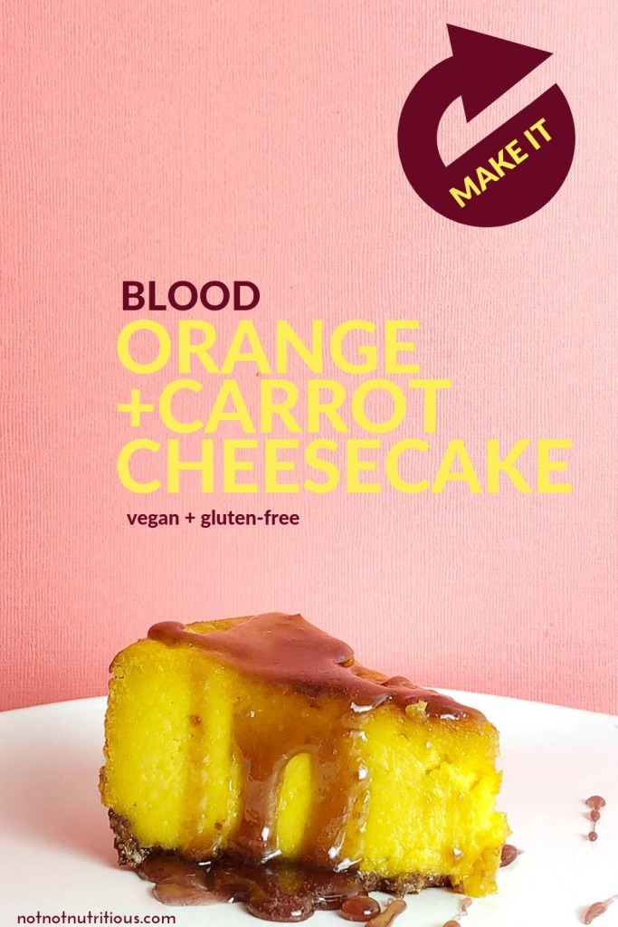 Pinable image for Blood Orange and Carrot Cheesecake with a Make It button and a side shot of the cheesecake topped with blood orange syrup.