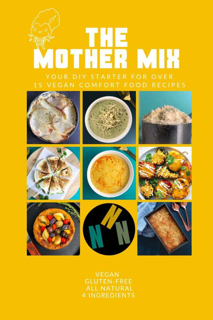 Infographic for the Mother Mix, with text reading: The Mother Mix: Your DIY Starter for Over 15 Vegan Comfort Food Recipes. Images of: Scalloped Potatoes, Broccoli Cheese Soup, the Mother Mix, Refried Bean Quesadillas, Vegan Corn Chowder, Chipotle Cheese Stuffed Peppers, Savoury Vegan Cheesecake, and Acorn Squash Macaroni and Cheese. The Mother Mix is vegan, gluten-free, all natural, 4 ingredients.