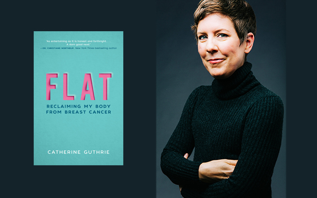 Cover for going flat book: FLAT Reclaiming my body from breast cancer, by Catherine Guthrie