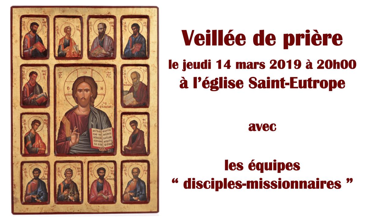 Veillée de prière le jeudi 14 mars 2019 avec les équipes « disciples-missionnaires » à Saint-Eutrope