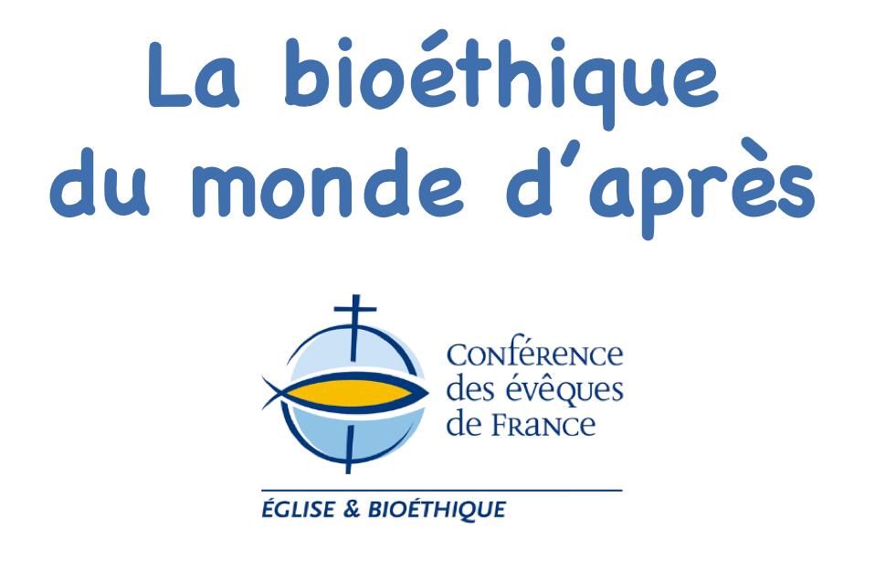 Un document du Groupe Bioéthique de la Conférence des évêques de France publié le 20 juillet 2020