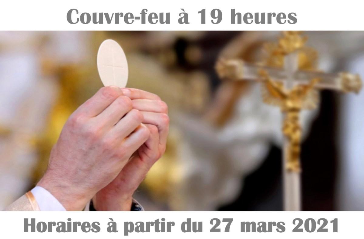Horaires des messes à partir du 27 mars 2021 dans la paroisse et à la chapelle des Capucins
