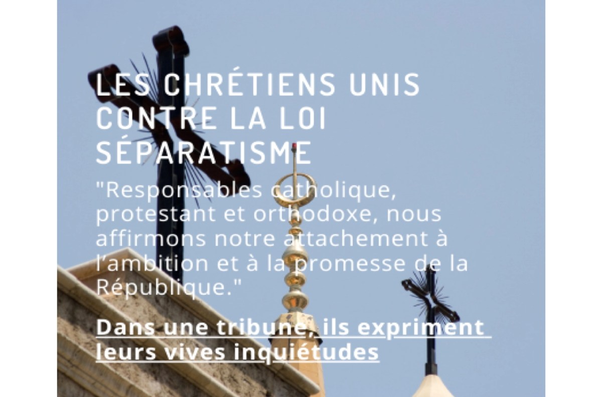 Loi «séparatisme» : les chrétiens unis lancent un appel au pouvoir exécutif et aux parlementaires