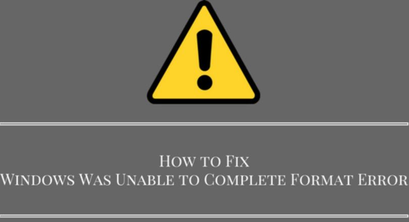 Windows was unable to complete the format error- feature image