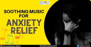 12 Soothing Music For Anxiety Relief
