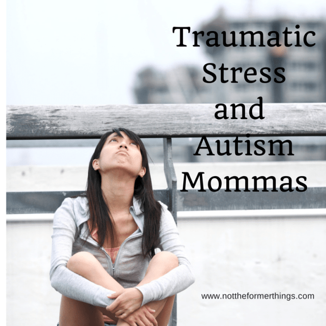 Traumatic Stress and Autism Mommas - Autism, Stress, PTSD